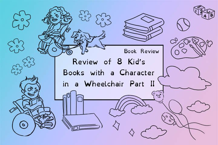 'Review of 8 kid's books with a character in a wheelchair part 2' blog post graphic.