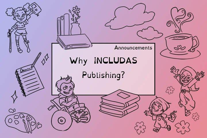 Why INCLUDAS Publishing?