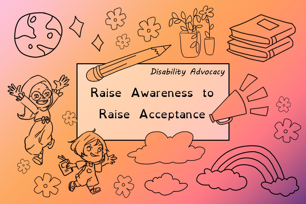 raise awareness to raise acceptance post. disability advocacy.