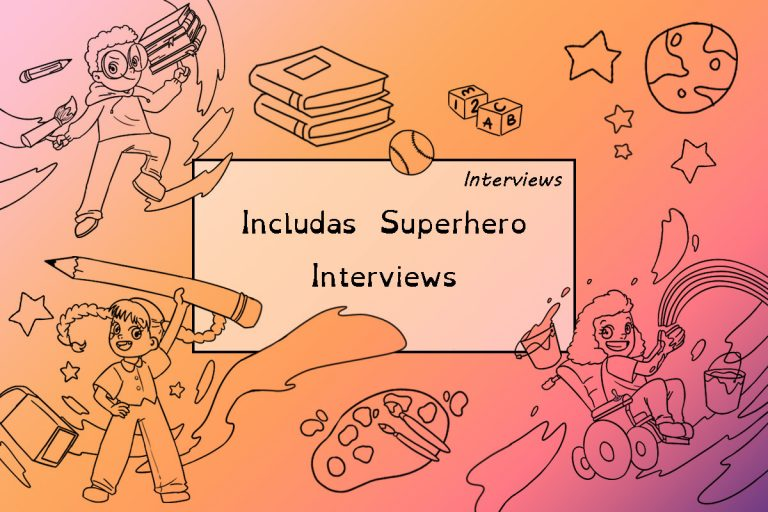 Includas Superhero Interviews